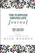 Purpose Driven Life Journal What on Earth Am I Here For