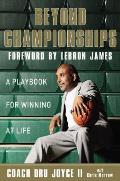 Beyond Championships A Playbook for Winning at Life