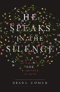He Speaks in the Silence Finding...