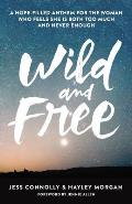 Wild & Free A Hope Filled Anthem...