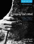 Grasping Gods Word Workbook A Hands On Approach to Reading Interpreting & Applying the Bible