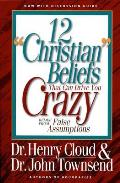 12 Christian Beliefs That Can Drive You Crazy Relief from False Assumptions