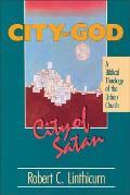 City of God City of Satan A Biblical Theology for the Urban Church