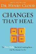 Changes That Heal How to Understand Your Past to Ensure a Healthier Future