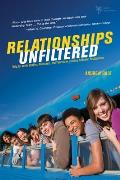 Relationships Unfiltered Help for Youth Workers Volunteers & Parents on Creating Authentic Relationships