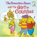 Berenstain Bears & the Gift of Courage
