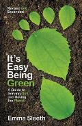 It's Easy Being Green, Revised and Expanded Edition: A Guide to Serving God and Saving the Planet