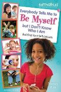 Everybody Tells Me to Be Myself But I Don't Know Who I Am, Revised Edition