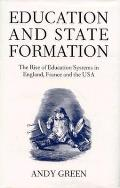 Education & State Formation: The Rise of Education Systems in England, France & the U. S. A.