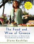 Food & Wine of Greece More Than 250 Classic & Modern Dishes from the Mainland & Islands