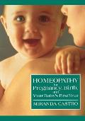 Homeopathy for Pregnancy Birth & Your Babys First Year