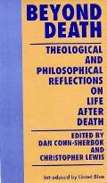 Beyond Death Theological & Philosophical