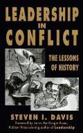 Leadership In Conflict The Lessons Of