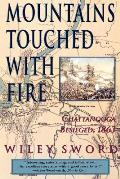 Mountains Touched with Fire Chattanooga Besieged 1863