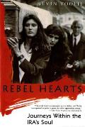 Rebel Hearts Journeys Within the IRAs Soul