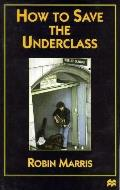 How To Save The Underclass