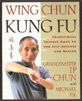Wing Chun Kung Fu Traditional Chinese King Fu for Self Defense & Health