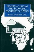 Renewing social and economic progress in Africa: essays in memory of Philip Ndegwa