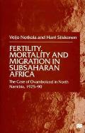 Fertility, Mortality and Migration in Subsaharan Africa: The Case of Ovamboland in North Namibia, 1925-90