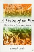 Fiction Of The Past The Sixties In Ameri