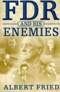 FDR and His Enemies: A History