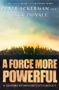 Force More Powerful A Century of Nonviolent Conflict