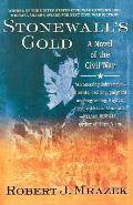 Stonewall's Gold: A Novel of the Civil War