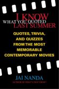 I Know What You Quoted Last Summer Quotes & Trivia from the Most Memorable Contemporary Movies
