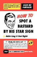 How to Spot a Bastard by His Star Sign The Ultimate Horrorscope
