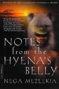 Notes from the Hyenas Belly An Ethiopian Boyhood