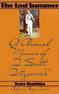 The Lost Summer: A Personal Memoir of F. Scott Fitzgerald