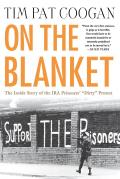 On the Blanket: The Inside Story of the IRA Prisoners' Dirty Protest