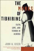 Monks of Tibhirine Faith Love & Terror in Algeria