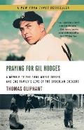 Praying for Gil Hodges: A Memoir of the 1955 World Series and One Family's Love of the Brooklyn Dodgersc