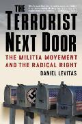 Terrorist Next Door The Militia Movement & the Radical Right