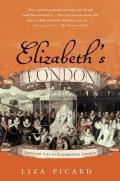 Elizabeths London Everyday Life in Elizabethan London
