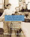 Belles of New England The Women of the Textile Mills & the Families Whose Wealth They Wove