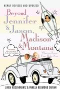 Beyond Jennifer & Jason, Madison & Montana: What to Name Your Baby Now