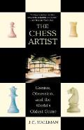 Chess Artist Genius Obsession & the Worlds Oldest Game