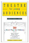 Theatre for Young Audiences 20 Great Plays for Children