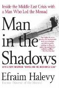 Man in the Shadows Inside the Middle East Crisis with a Man Who Led the Mossad