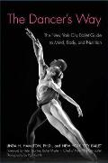 Dancers Way The New York City Ballet Guide to Mind Body & Nutrition