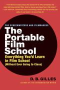 Portable Film School Everything Youd Learn in Film School Without Ever Going to Class
