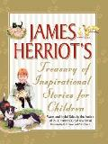 James Herriots Treasury of Inspirational Stories for Children Warm & Joyful Tales by the Author of All Creatures Great & Small
