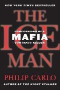 Ice Man Confessions of a Mafia Contract Killer