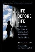 Life Before Life: Children's Memories of Previous Lives
