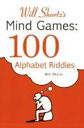 Will Shortz's Mind Games: 100 Alphabet Riddles