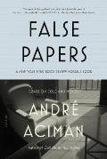 False Papers Essays on Exile & Memory