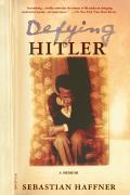 Defying Hitler A Memoir