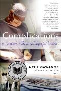 Complications A Surgeons Notes on an Imperfect Science